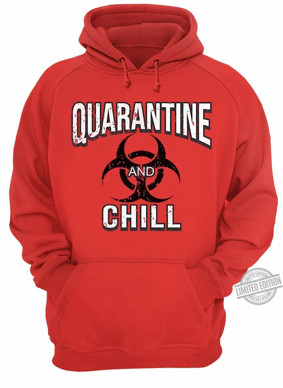 Quarantine And Chill Shirt