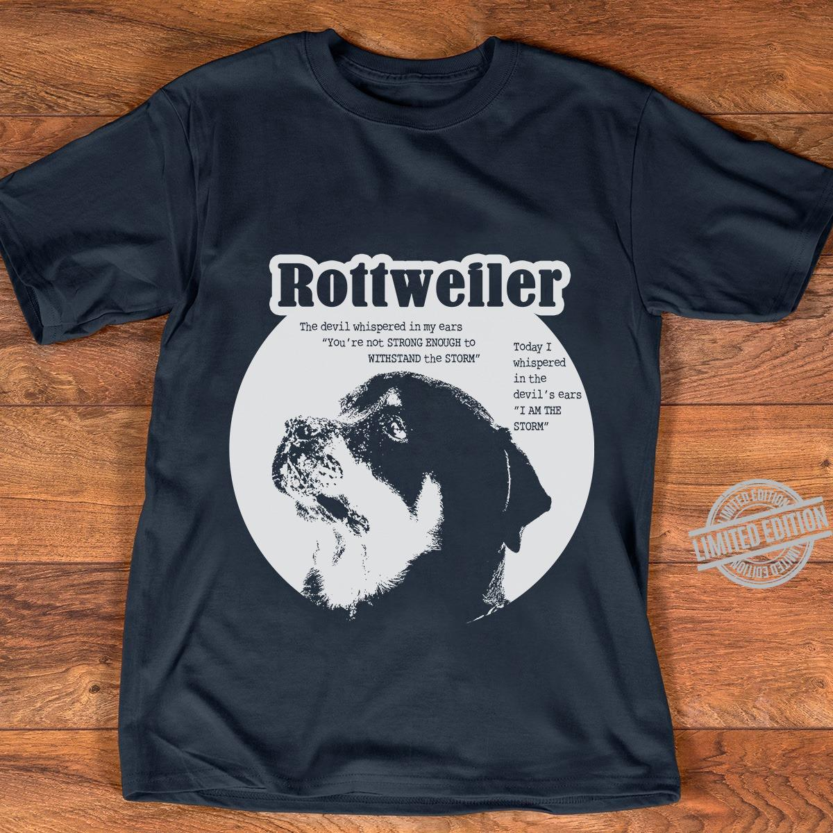 Rottweiler The Devil I Whispered In My Earss You're Not Strong Enough To Withstand The Storm Today I Whispered In The Devil's Ears I Am The Storm Shirt
