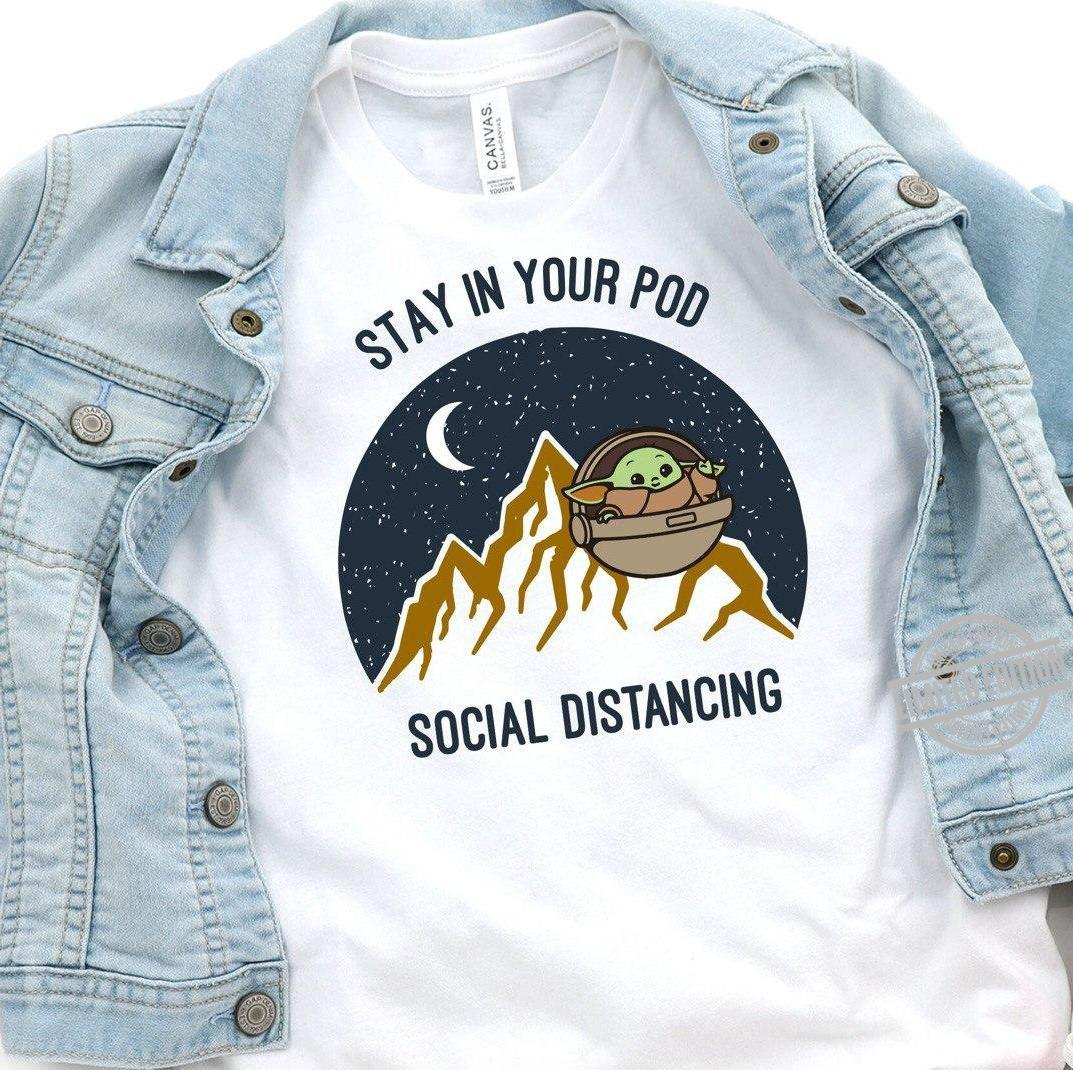 Stay In Your Pod Social Distancing Shirt